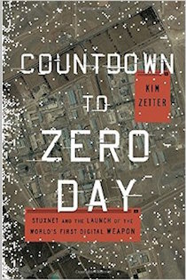 Countdown to Zero Day- Stuxnet and the Launch of the World's First Digital Weapon