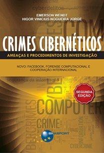 Crimes Cibernéticos – Ameaças e procedimentos de investigação –2ª Edição