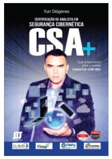 Certificação de Analista em Segurança Cibernética CSA+ Preparatório para o Exame COMPTIA CS0-001